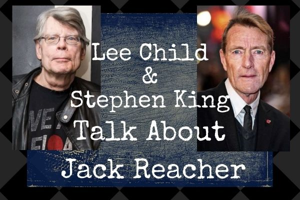Lee Child and Stephen King