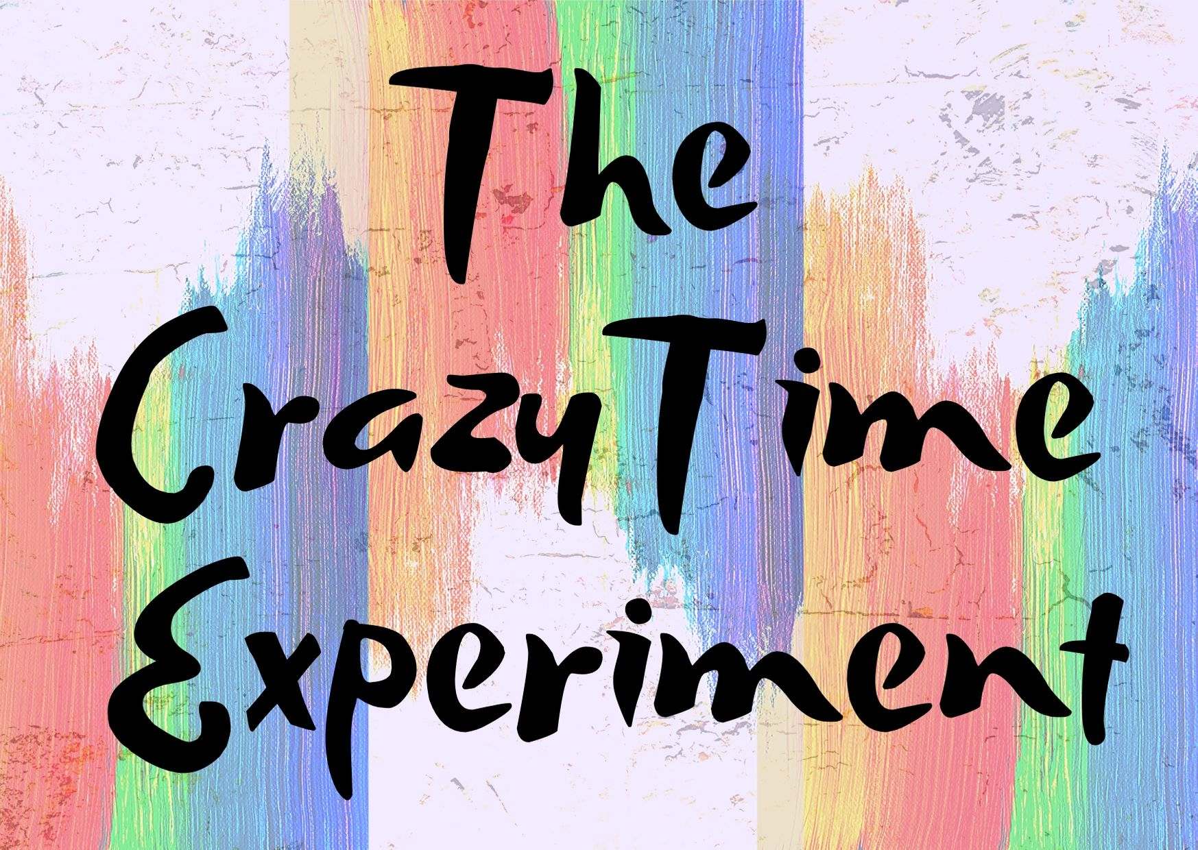 crazy time experiment, spontaneous creativity