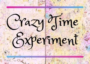 the crazy time experiment