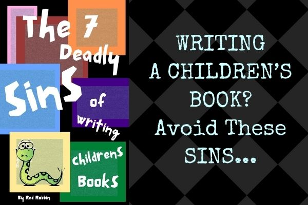 the 7 deadly sins of writing a children's book