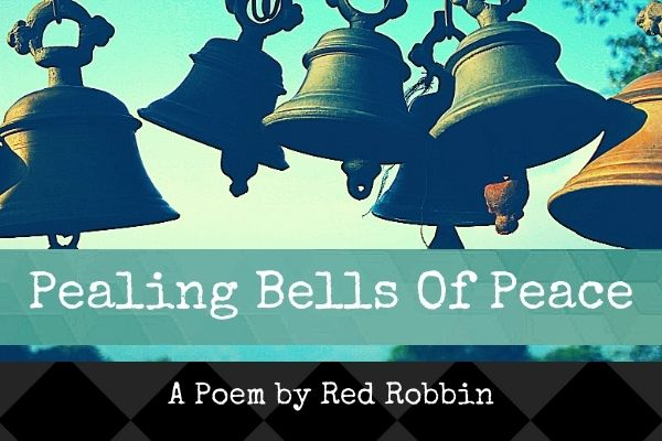 pealing bells of peace, poem, poetry
