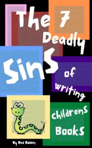 7 deadly sins of writing childrens books